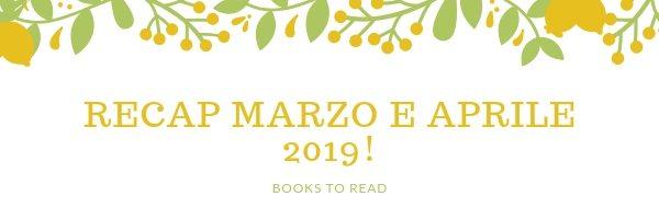 [MONTHLY RECAP] Marzo e Aprile 2019!