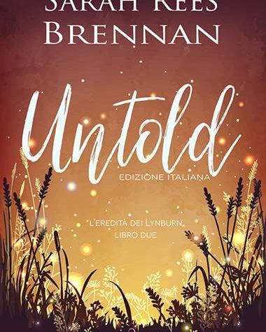 "[ANTEPRIMA] ""Untold"" di Sarah Rees Brennan!"