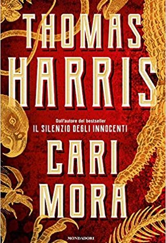 [RECENSIONE] Cari Mora di Thomas Harris!