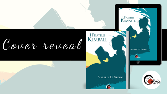 """[COVER REVEAL] """"I fratelli Kimball"""" di Valeria di Spezio!"""