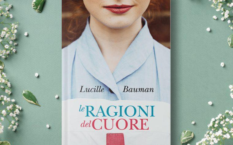 [ANTEPRIMA] LE RAGIONI DEL CUORE di Lucille Bauman!