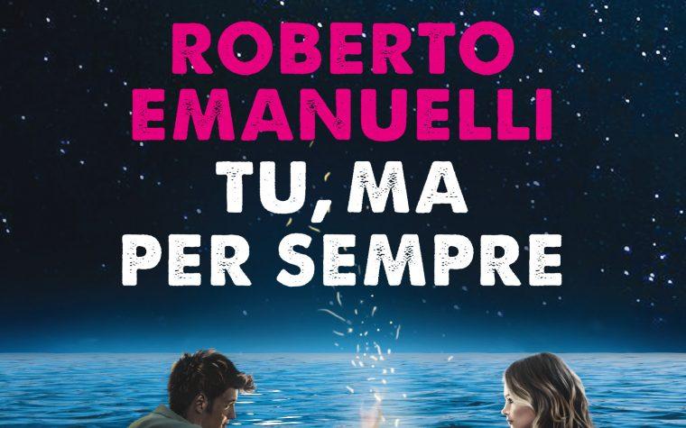 TU, MA PER SEMPRE di ROBERTO EMANUELLI!