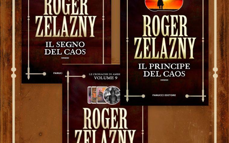 Le cronache di Ambra volumi 8,9 e 10: gli ultimi capitoli della saga di Roger Zelazny!