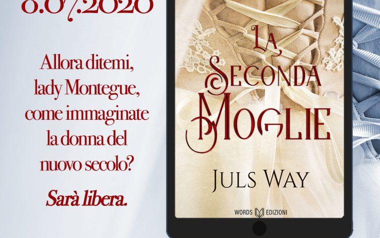 La seconda moglie di Juls Way!