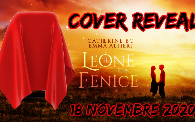 """[COVER REVEAL]  """"Il leone e la fenice"""" di Catherine BC e Emma Altieri!"""